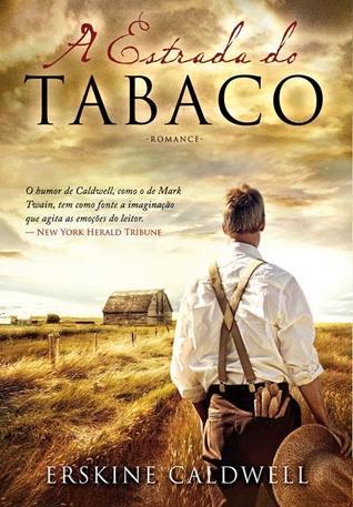 A Estrada do Tabaco by Erskine Caldwell