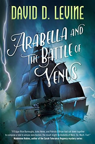 Arabella And The Battle Of Venus By David D Levine