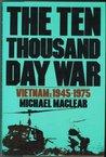 The ten thousand day war : Vietnam 1945-1975