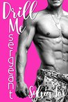 Drill Me, Sergeant by Sylvia Fox