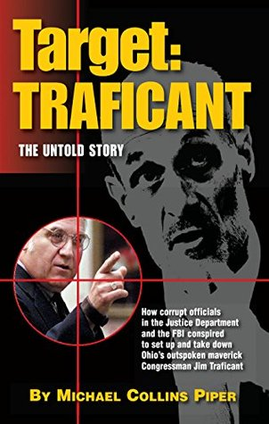 Target: Traficant, The Untold Story: Outrageous Inside Story of How the Justice Department, the Israeli Lobby and the American Mass Media Conspired to Set Up and Take Down Congressman Jim Traficant