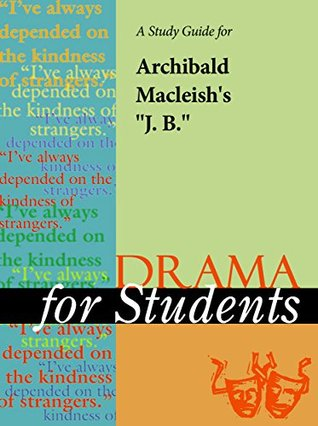 """A Study Guide for Archibald MacLeish's """"J. B."""""""