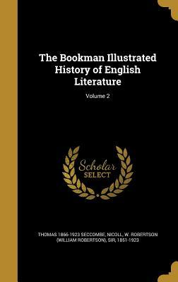 The Bookman Illustrated History of English Literature; Volume 2