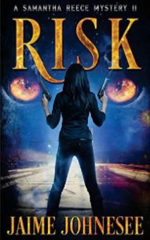 Risk: A Samantha Reece Mystery