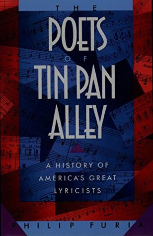Ebook The Poets of Tin Pan Alley: A History of America's Great Lyricists (Oxford Paperbacks) by Philip Furia read!