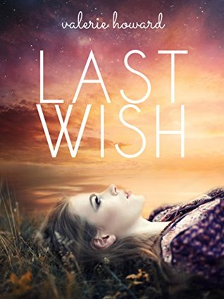 Last Wish by Valerie   Howard
