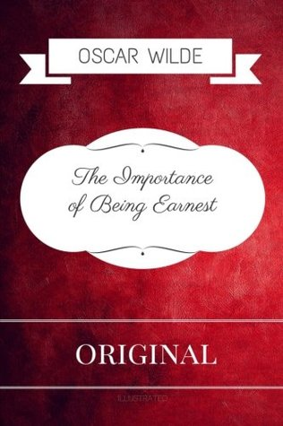The Importance of Being Earnest: Premium Edition - Illustrated