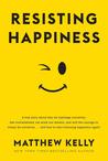 Resisting Happine...