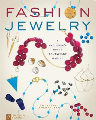 Fashion Jewelry: A Beginner's Guide to Jewelry Making