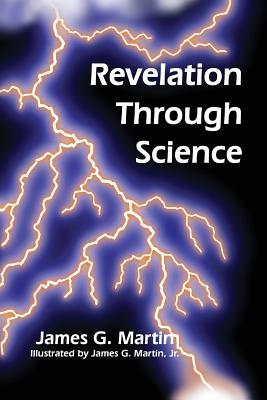 Revelation Through Science by James G. Martin