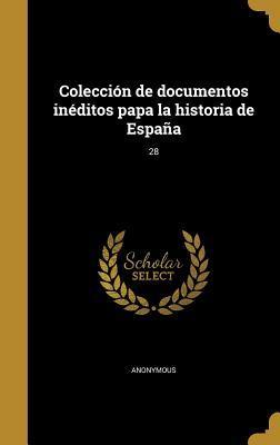 Download ebooks migliori Coleccion de Documentos Ineditos Papa La Historia de Espana; 28 by  Creator: Anonymous 1360888748 PDF DJVU FB2