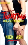 Fighting For a Second Chance by Nikki Ash