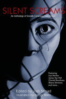 Silent Screams by Josh Strnad