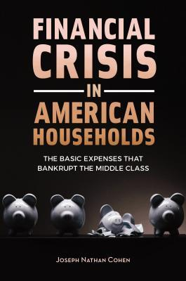 Financial Crisis in American Households: The Basic Expenses That Bankrupt the Middle Class