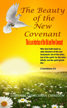 The Beauty Of The New Covenant