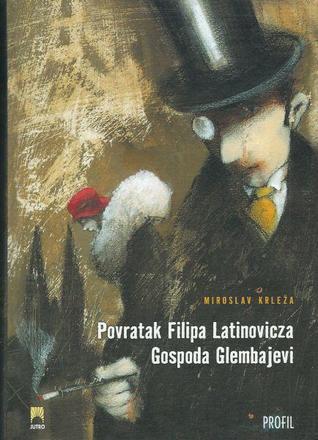 Povratak Filipa Latinovicza / Gospoda Glembajevi