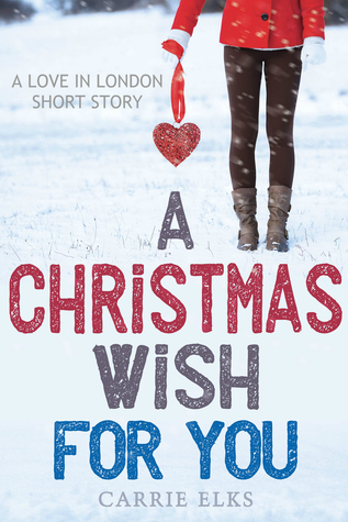 A Christmas Wish For You by Carrie Elks