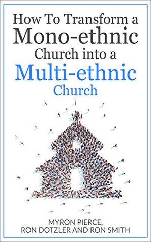 How To Transform a Mono-Ethnic Church into a Multi-Ethnic Church