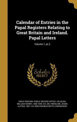 Calendar of Entries in the Papal Registers Relating to Great Britain and Ireland. Papal Letters; Volume 1, PT.2