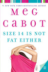 Size 14 Is Not Fat Either by Meg Cabot