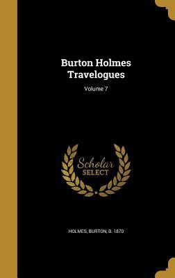 Burton Holmes Travelogues; Volume 7