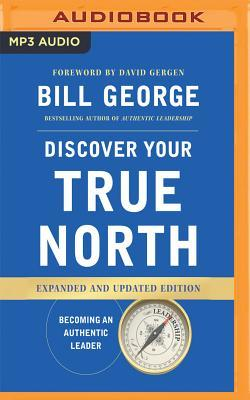 Discover Your True North: Expanded and Updated Edition