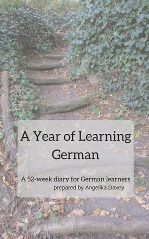 A Year of Learning German by Angelika Davey