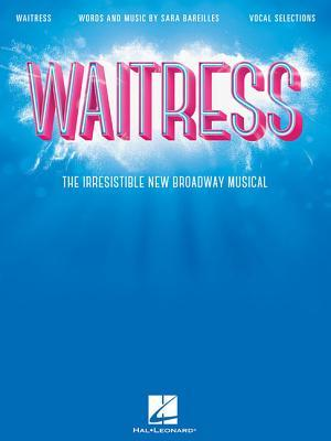Waitress - Vocal Selections: The Irresistible New Broadway Musical