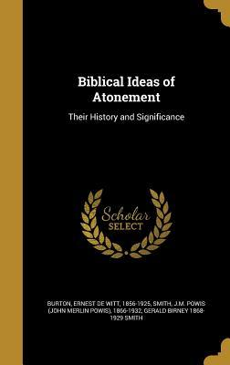 Biblical Ideas of Atonement: Their History and Significance