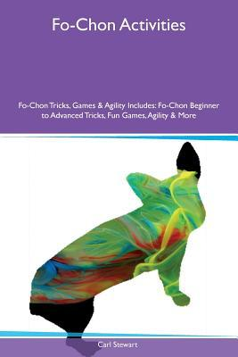 Fo-Chon Activities Fo-Chon Tricks, Games & Agility Includes: Fo-Chon Beginner to Advanced Tricks, Fun Games, Agility & More
