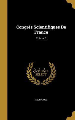 Congres Scientifiques de France; Volume 3