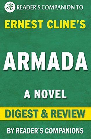 Armada: A Novel by Ernest Cline | Digest & Review