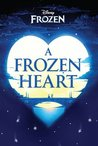 Disney Frozen a Frozen Heart (Novel)