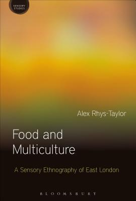 Food and Multiculture: A Sensory Ethnography of East London