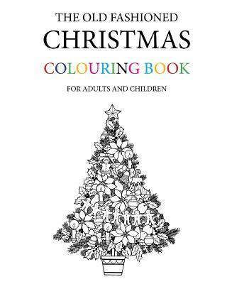 The Old Fashioned Christmas Colouring Book