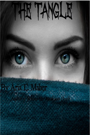 The Tangle by Aria E. Maher