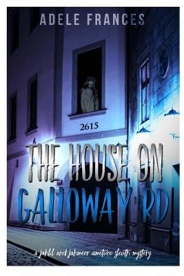 The House on Galloway Rd: A Jahlil and Jameer Amature Slueth Mystery