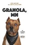 Download Granola, Mn: Love and War in a Nutty Little Town