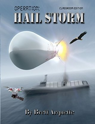 Operation Hail Storm by Brett Arquette