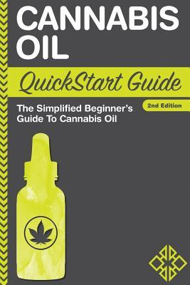 cannabis-oil-quickstart-guide-the-simplified-beginner-s-guide-to-cannabis-oil