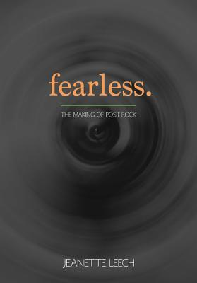 Fearless: The Making of Post-Rock