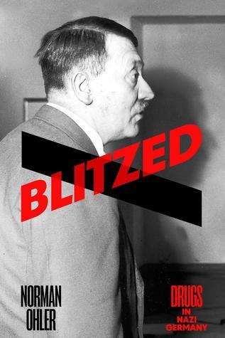 Blitzed: Drugs in the Third Reich