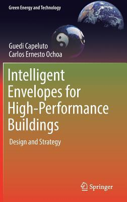 Intelligent Envelopes for High-Performance Buildings: Design and Strategy