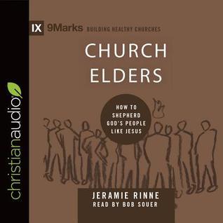 Church Elders: How to Shepherd Gods People Like Jesus