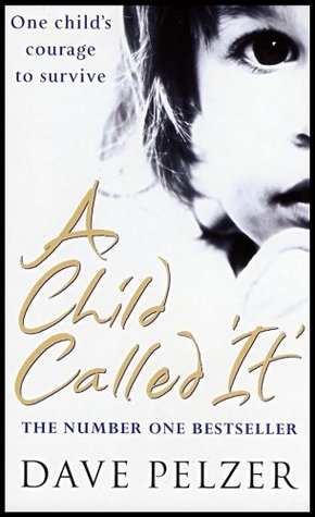 """Child Called """"It"""" : An Abused Child's Journey from Victim to Victor"""
