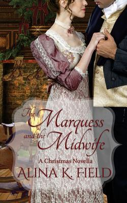 The Marquess and the Midwife by Alina K. Field