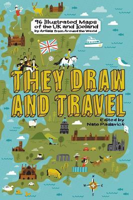 They Draw and Travel: 96 Illustrated Maps of the UK and Iceland