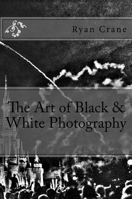 The Art of Black & White Photography