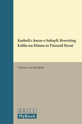 Kashefi's Anvar-E Sohayli: Rewriting Kalila Wa-Dimna in Timurid Herat