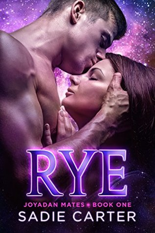 Rye (Joyadan Mates Book 1) by Sadie Carter